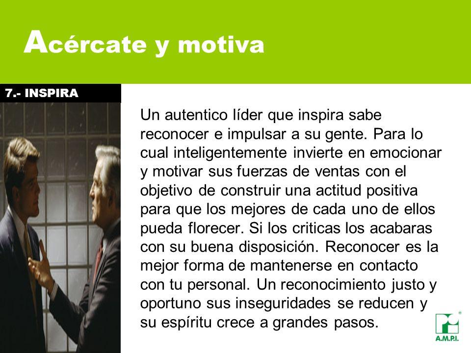 Acércate y motiva 7.- INSPIRA.