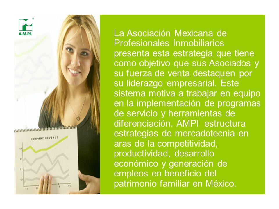 La Asociación Mexicana de Profesionales Inmobiliarios presenta esta estrategia que tiene como objetivo que sus Asociados y su fuerza de venta destaquen por su liderazgo empresarial.
