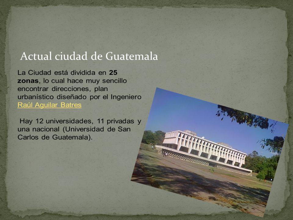 Actual ciudad de Guatemala