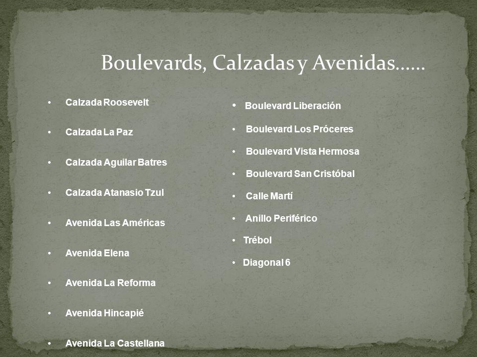 Boulevards, Calzadas y Avenidas……