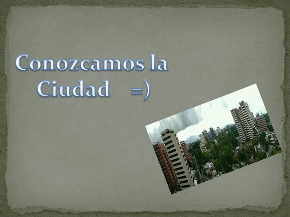 Conozcamos la Ciudad =)