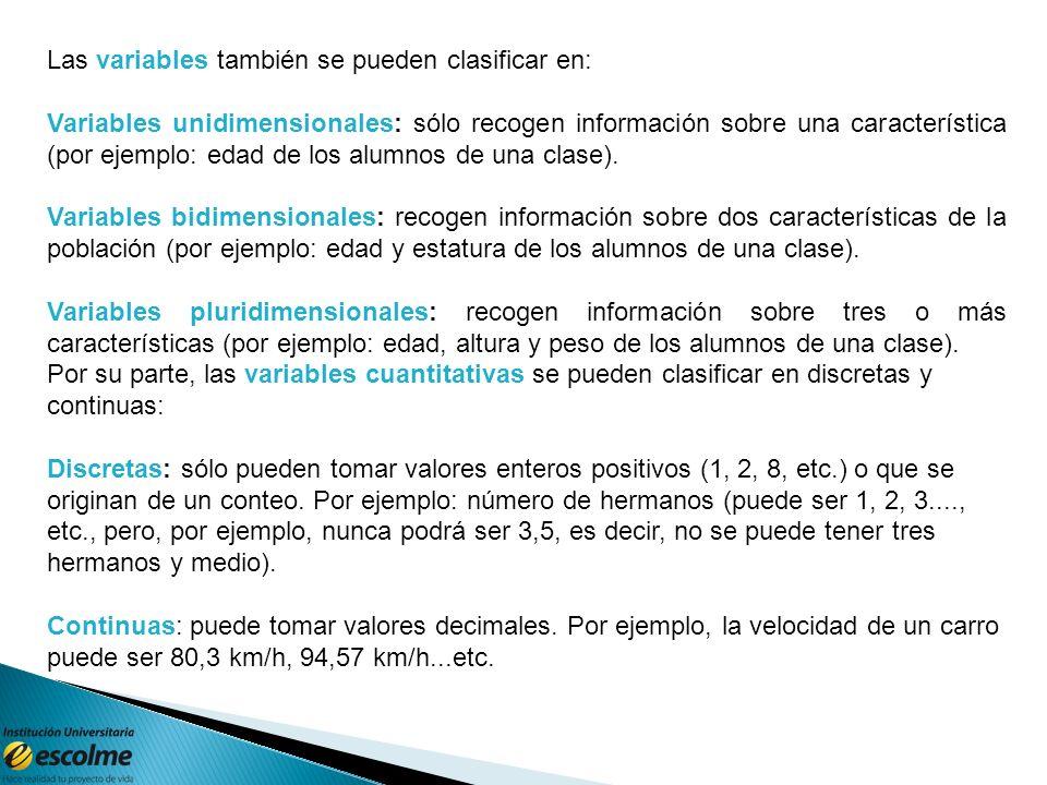 Las variables también se pueden clasificar en: