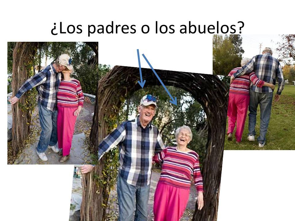 ¿Los padres o los abuelos