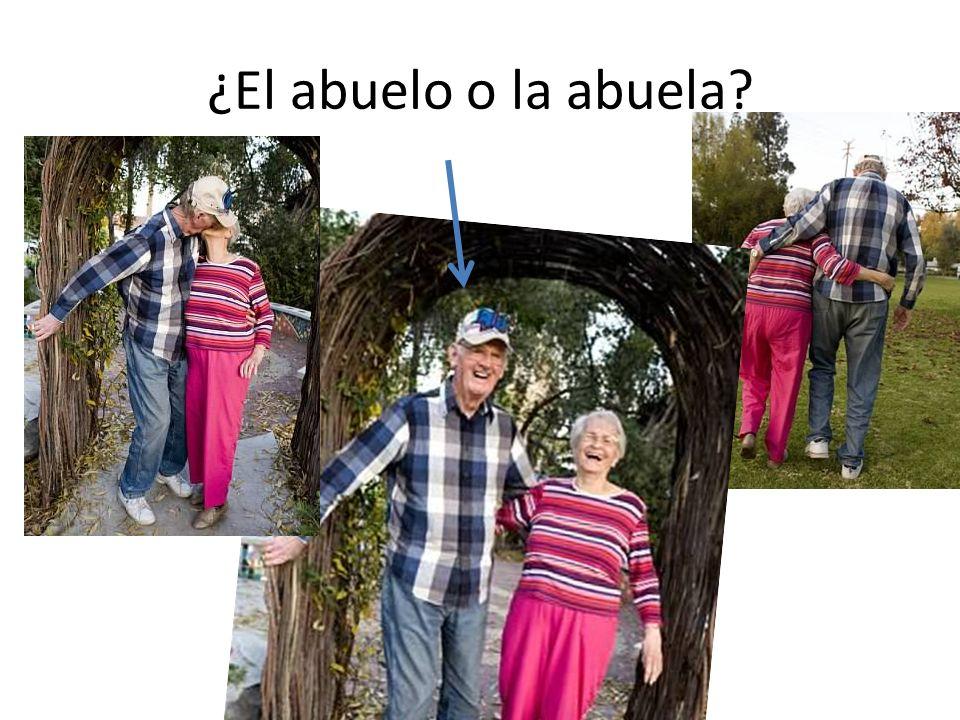 ¿El abuelo o la abuela