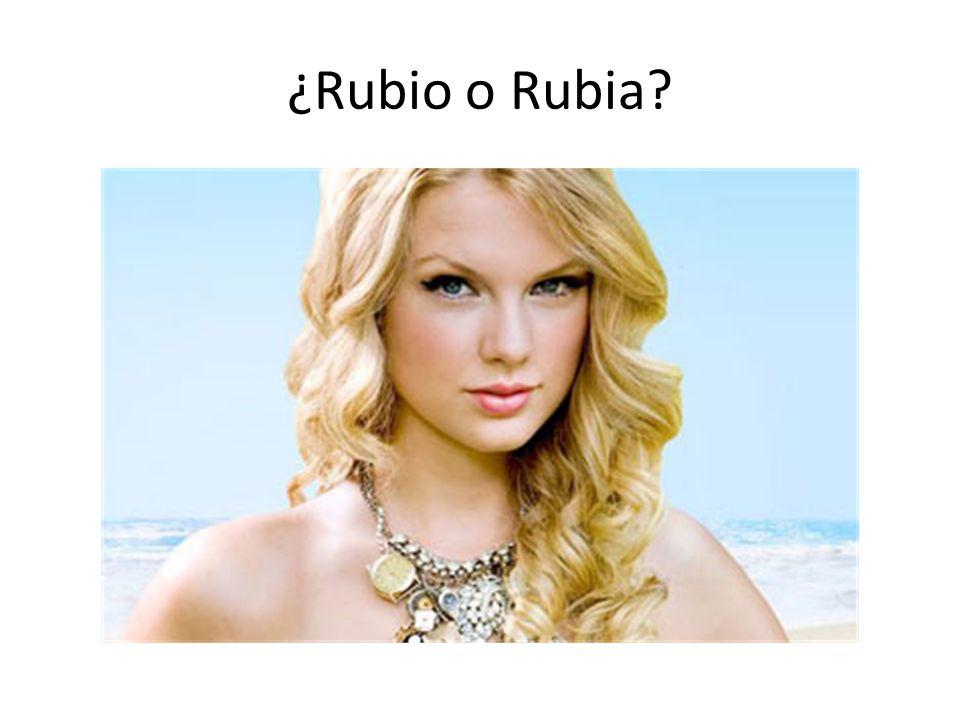 ¿Rubio o Rubia