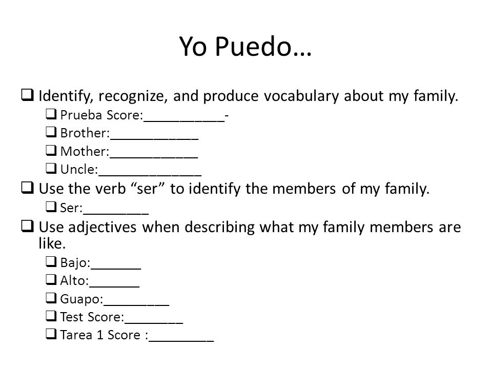 Yo Puedo… Identify, recognize, and produce vocabulary about my family.