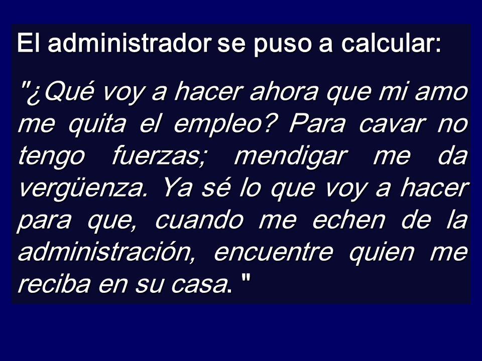 El administrador se puso a calcular: