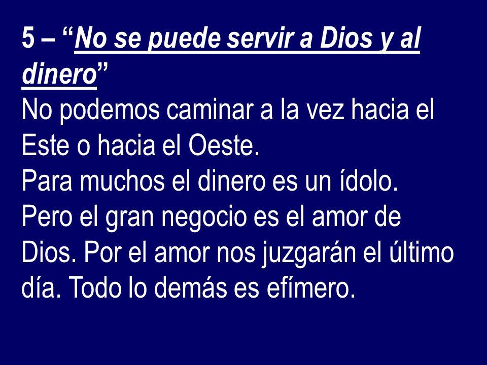 5 – No se puede servir a Dios y al dinero