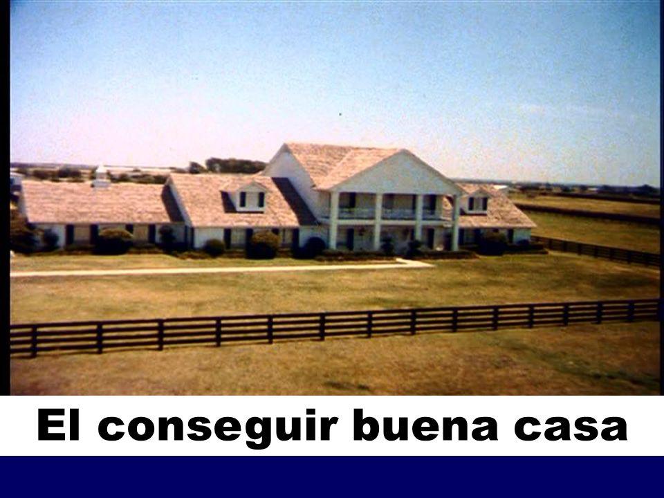 El conseguir buena casa