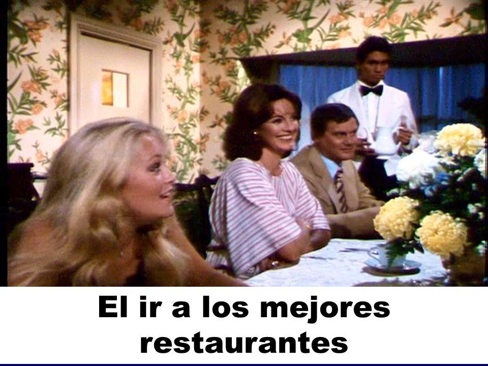 El ir a los mejores restaurantes