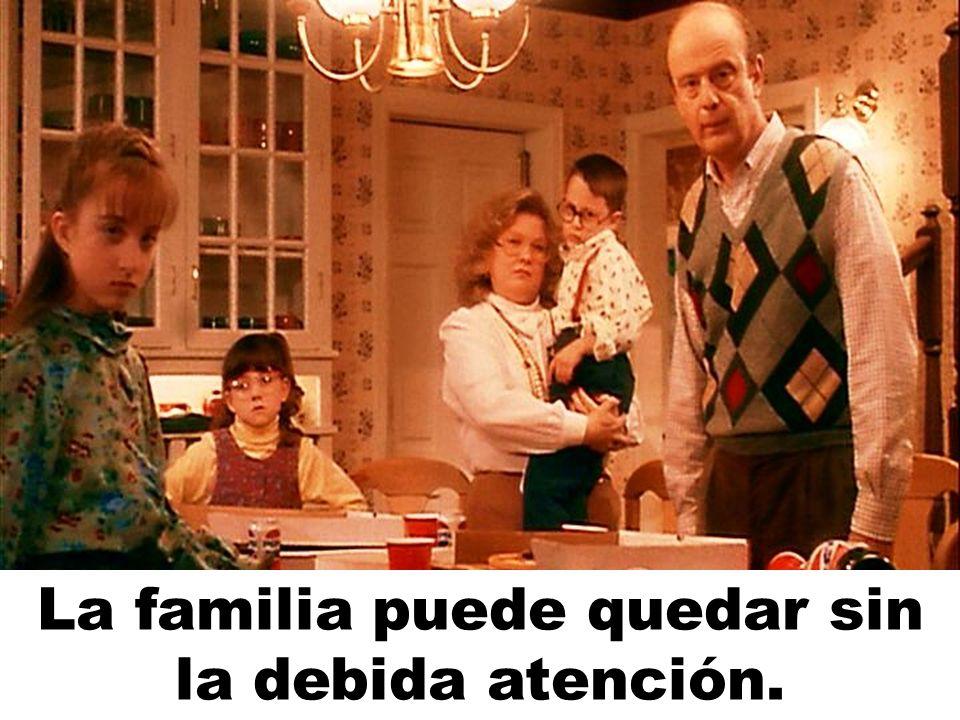 La familia puede quedar sin la debida atención.