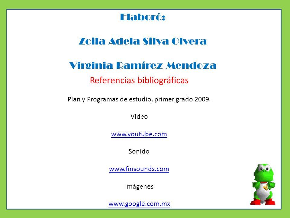 Elaboró: Zoila Adela Silva Olvera Virginia Ramírez Mendoza