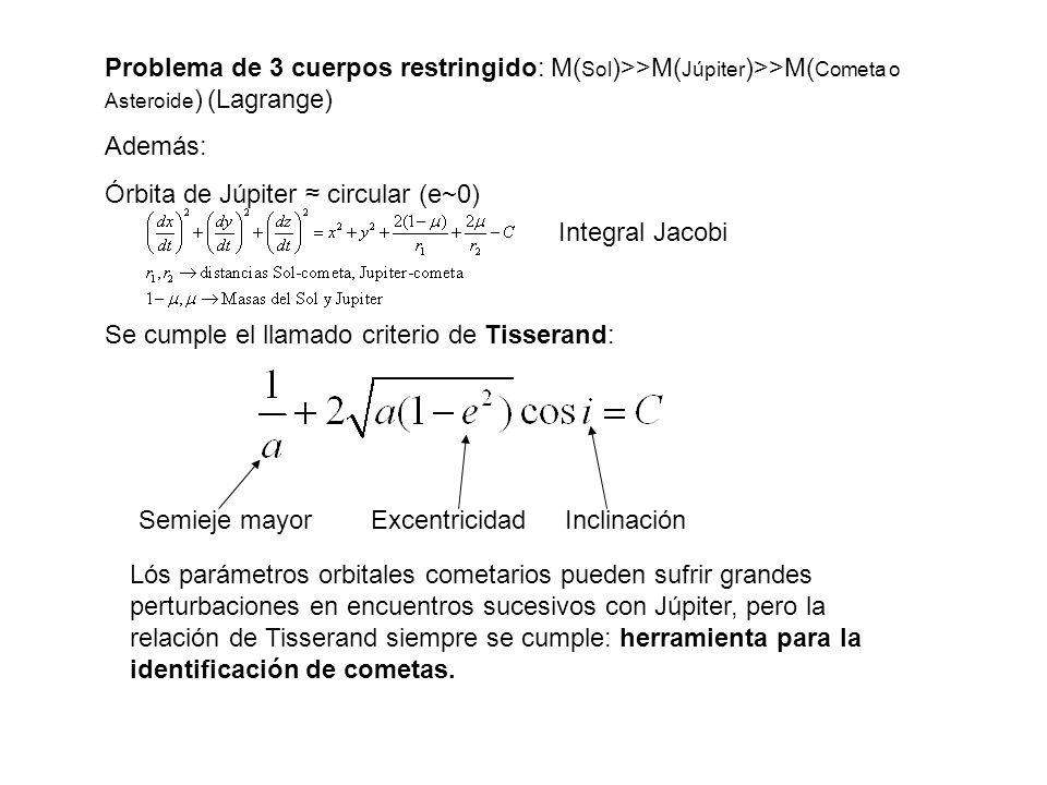 Problema de 3 cuerpos restringido: M(Sol)>>M(Júpiter)>>M(Cometa o Asteroide) (Lagrange)