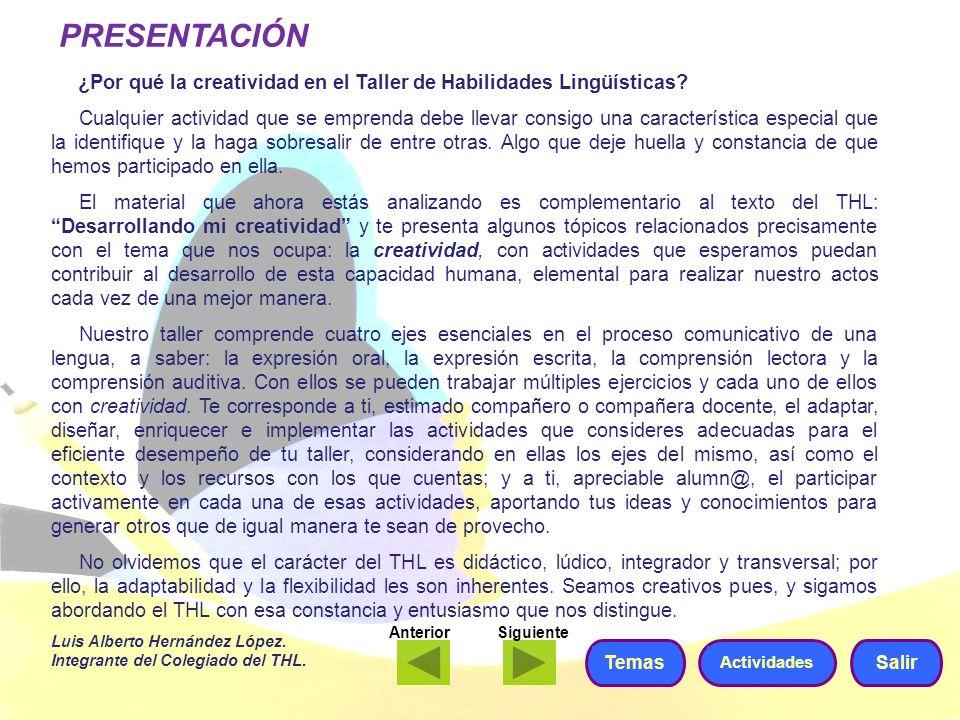 PRESENTACIÓN ¿Por qué la creatividad en el Taller de Habilidades Lingüísticas