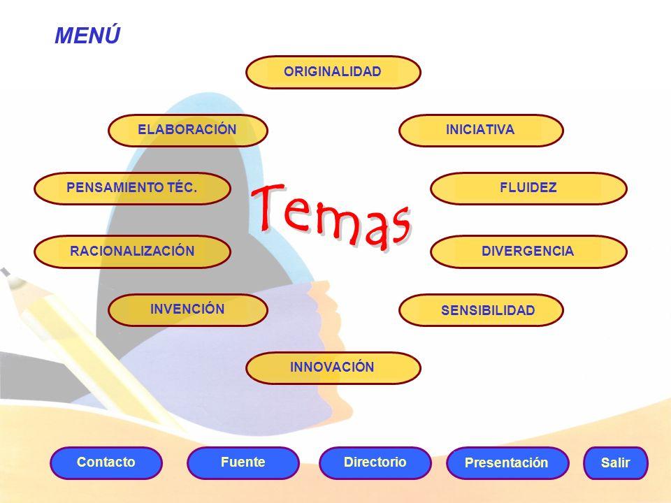 Temas MENÚ ORIGINALIDAD ELABORACIÓN INICIATIVA PENSAMIENTO TÉC.