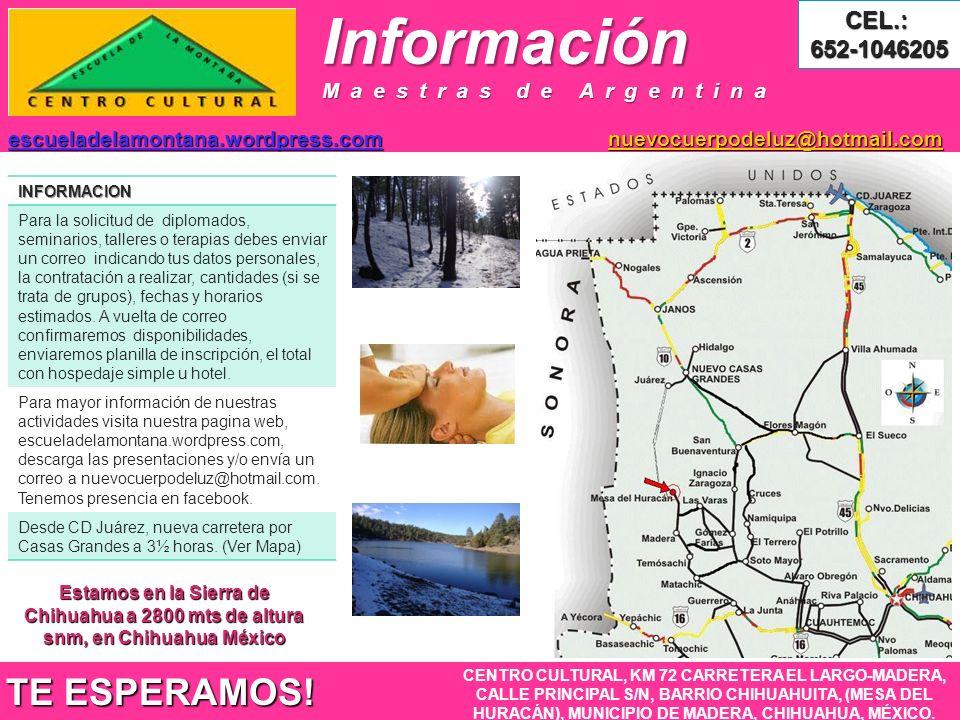 Información TE ESPERAMOS! CEL.: 652-1046205 Maestras de Argentina