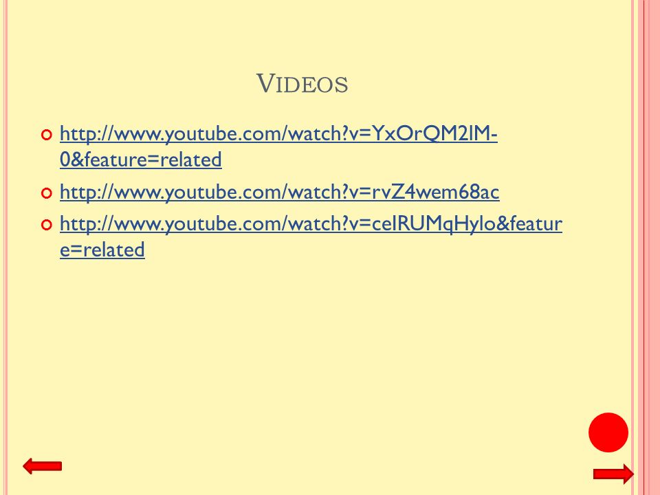 Videos http://www.youtube.com/watch v=YxOrQM2lM- 0&feature=related