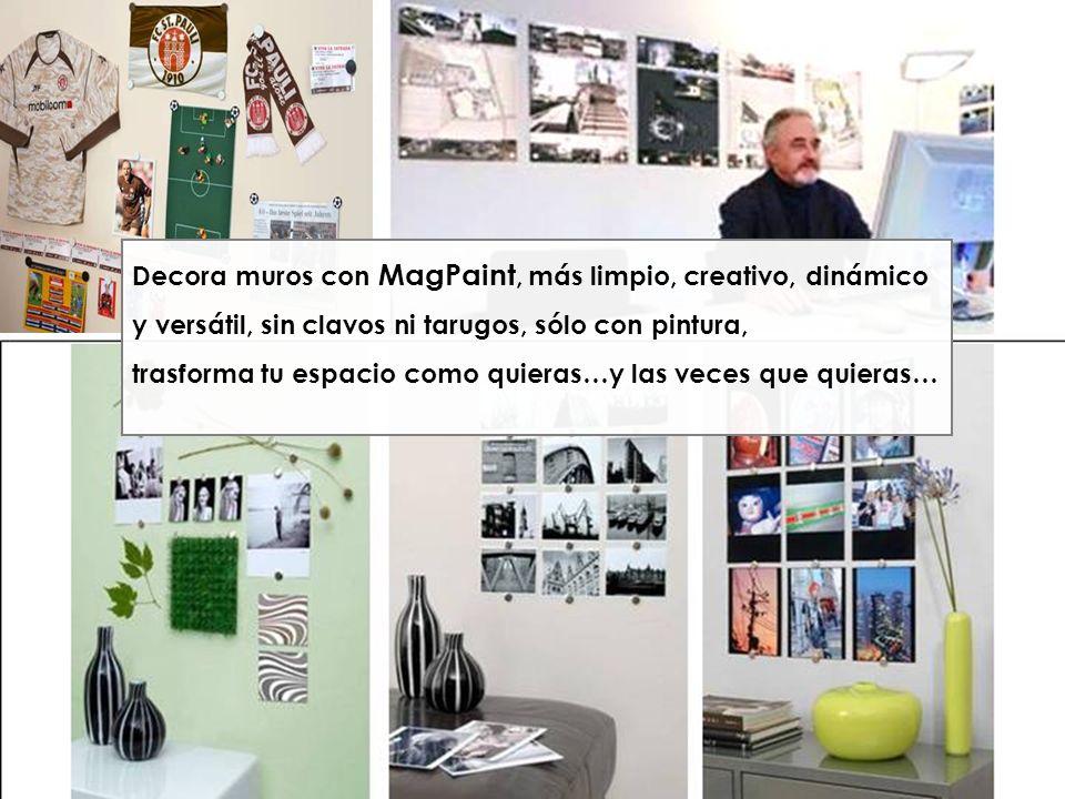 Decora muros con MagPaint, más limpio, creativo, dinámico y versátil, sin clavos ni tarugos, sólo con pintura,