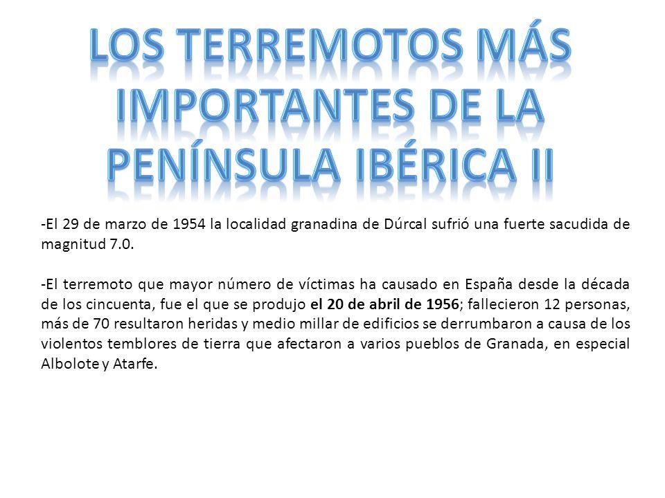 LOS TERREMOTOS MÁS IMPORTANTES DE LA PENÍNSULA IBÉRICA II