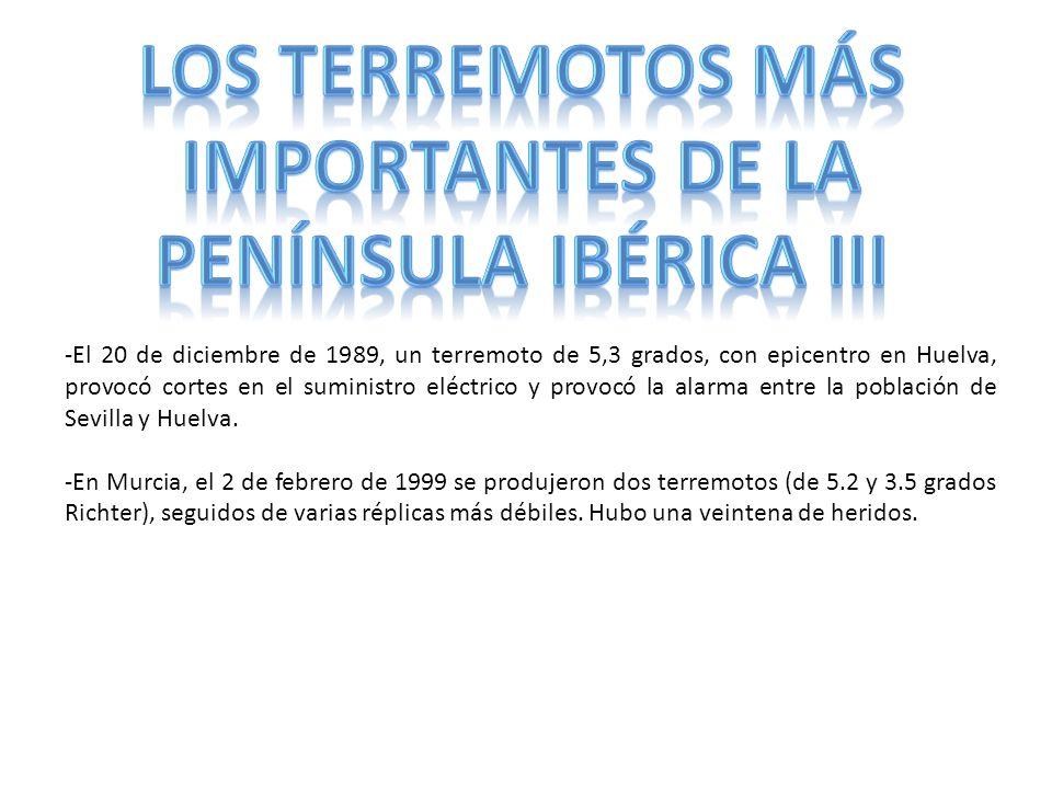 LOS TERREMOTOS MÁS IMPORTANTES DE LA PENÍNSULA IBÉRICA III