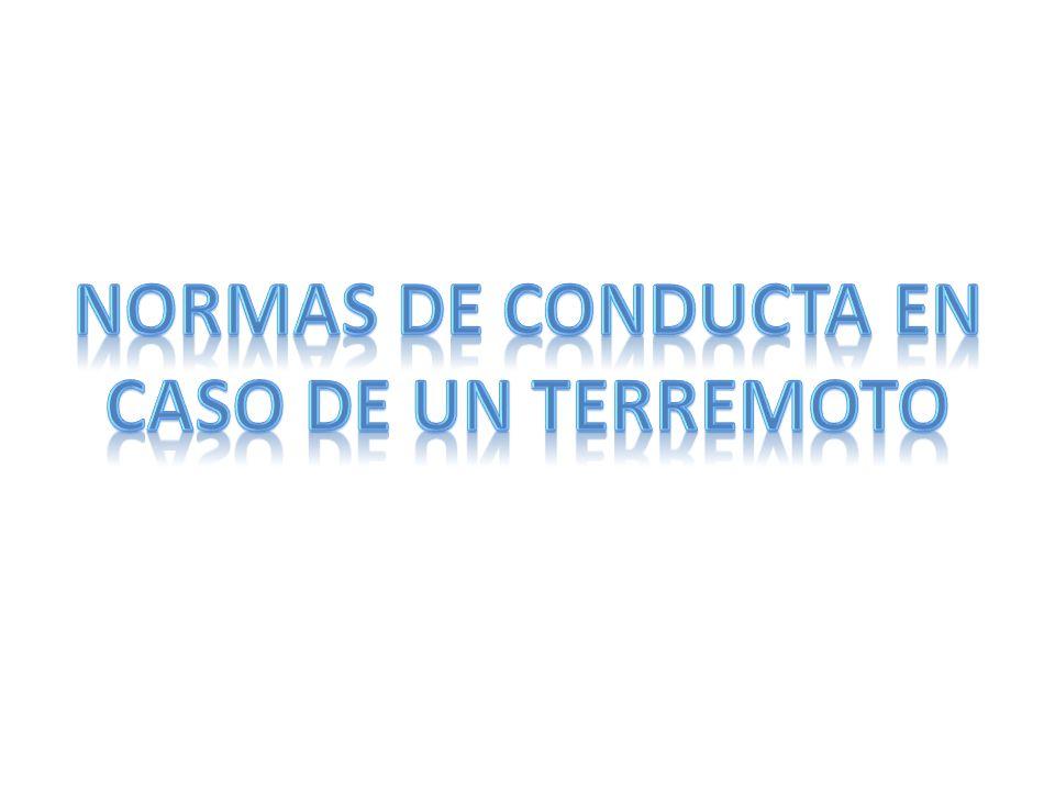 NORMAS DE CONDUCTA EN CASO DE UN TERREMOTO
