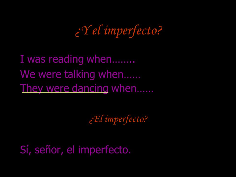 ¿Y el imperfecto I was reading when…….. We were talking when……