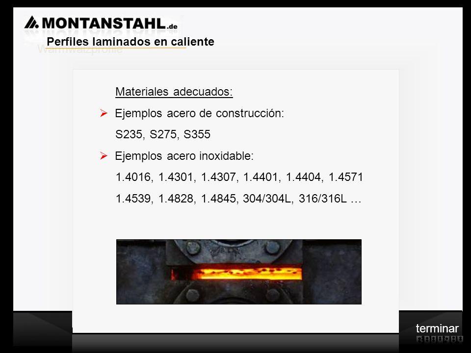 Warmwalzprofile Perfiles laminados en caliente. Materiales adecuados: Ejemplos acero de construcción: