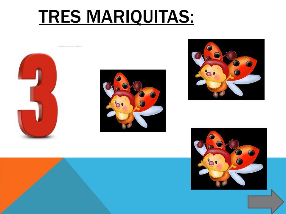 Tres mariquitas: