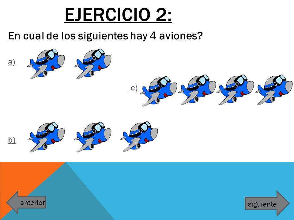 Ejercicio 2: En cual de los siguientes hay 4 aviones a) c) b)