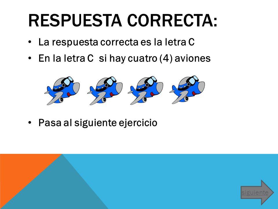 Respuesta correcta: La respuesta correcta es la letra C