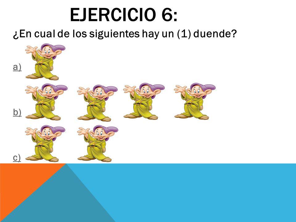 Ejercicio 6: ¿En cual de los siguientes hay un (1) duende a) b) c)