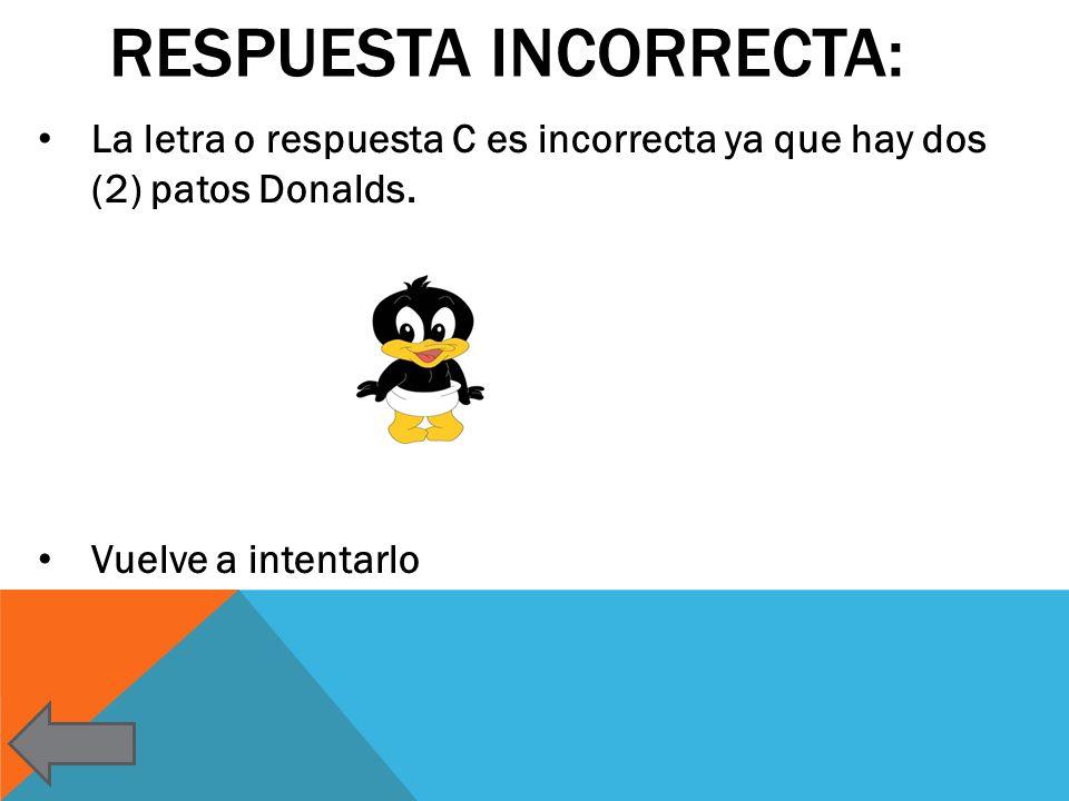 RESPUESTA INCORRECTA: