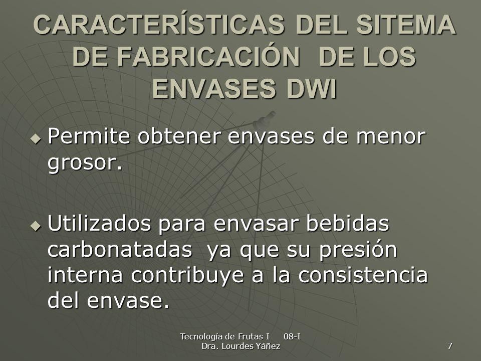 CARACTERÍSTICAS DEL SITEMA DE FABRICACIÓN DE LOS ENVASES DWI