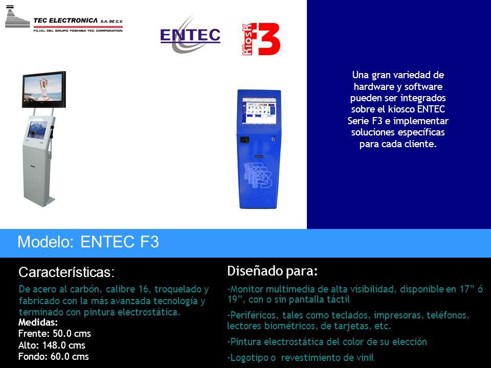 Modelo: ENTEC F3 Características: Diseñado para:
