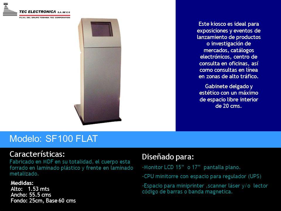 Modelo: SF100 FLAT Características: Diseñado para: