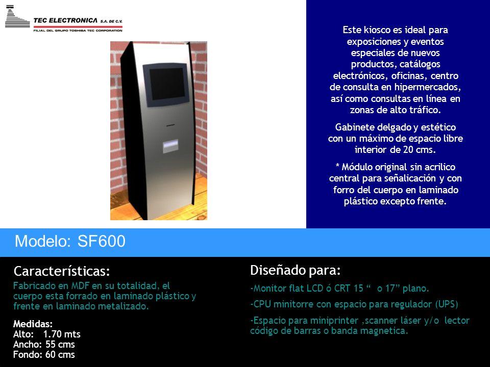 Modelo: SF600 Características: Diseñado para:
