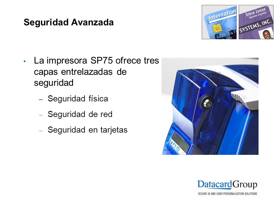 La impresora SP75 ofrece tres capas entrelazadas de seguridad