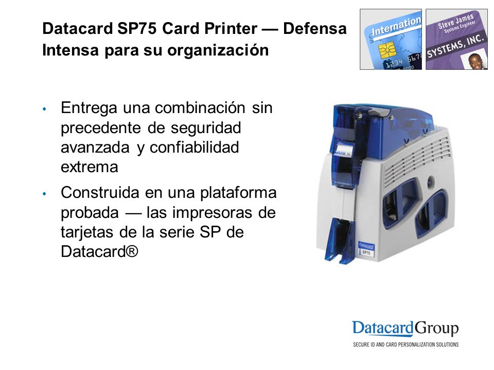 Datacard SP75 Card Printer — Defensa Intensa para su organización