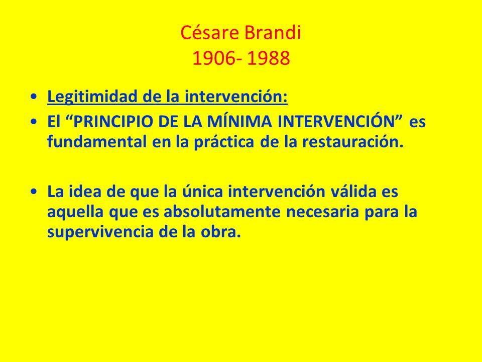Césare Brandi 1906- 1988 Legitimidad de la intervención: