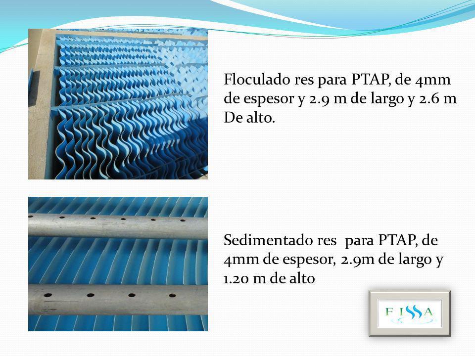 Floculado res para PTAP, de 4mm de espesor y 2.9 m de largo y 2.6 m