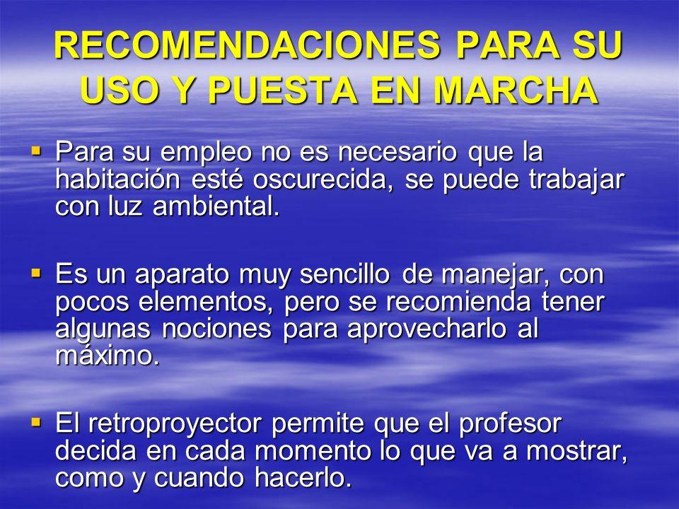 RECOMENDACIONES PARA SU USO Y PUESTA EN MARCHA