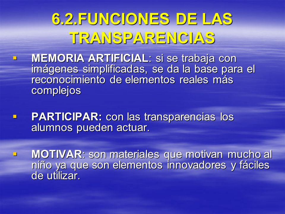 6.2.FUNCIONES DE LAS TRANSPARENCIAS