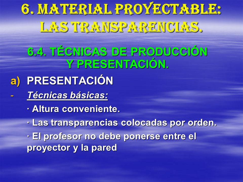 6. MATERIAL PROYECTABLE: LAS TRANSPARENCIAS.