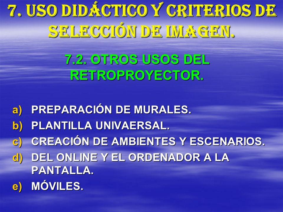 7. USO DIDÁCTICO Y CRITERIOS DE SELECCIÓN DE IMAGEN.