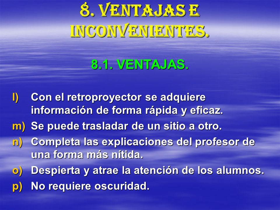 8. VENTAJAS E INCONVENIENTES.