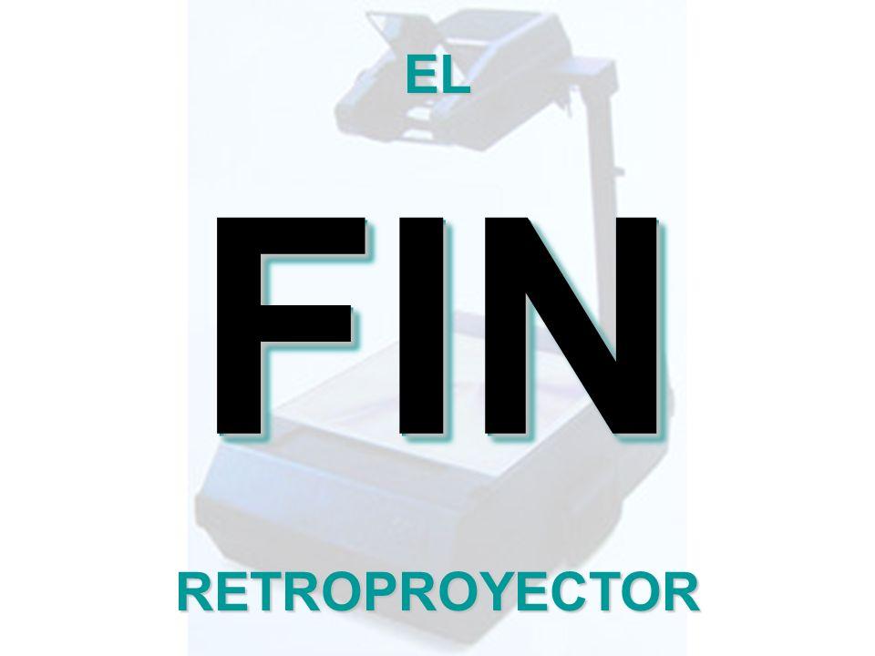 EL FIN RETROPROYECTOR