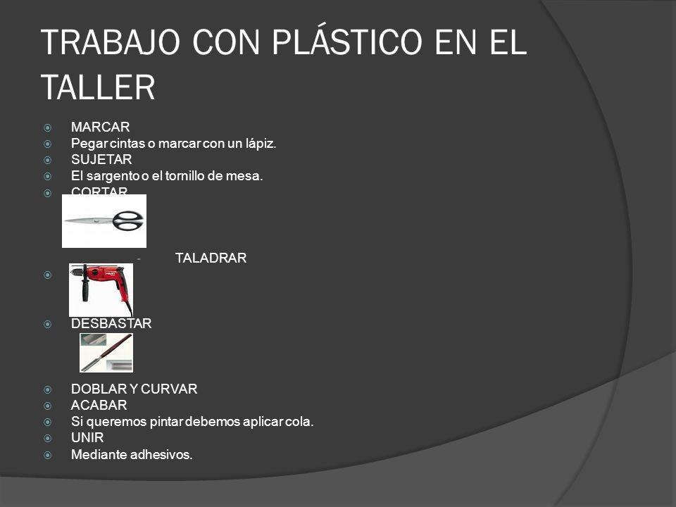 TRABAJO CON PLÁSTICO EN EL TALLER