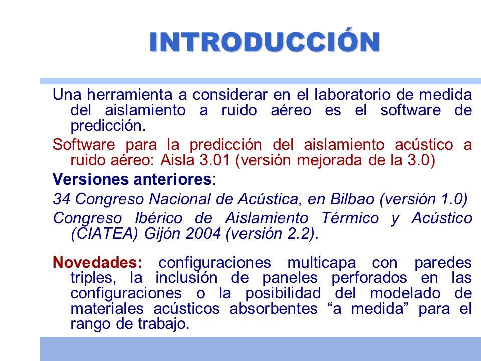 INTRODUCCIÓN Una herramienta a considerar en el laboratorio de medida del aislamiento a ruido aéreo es el software de predicción.