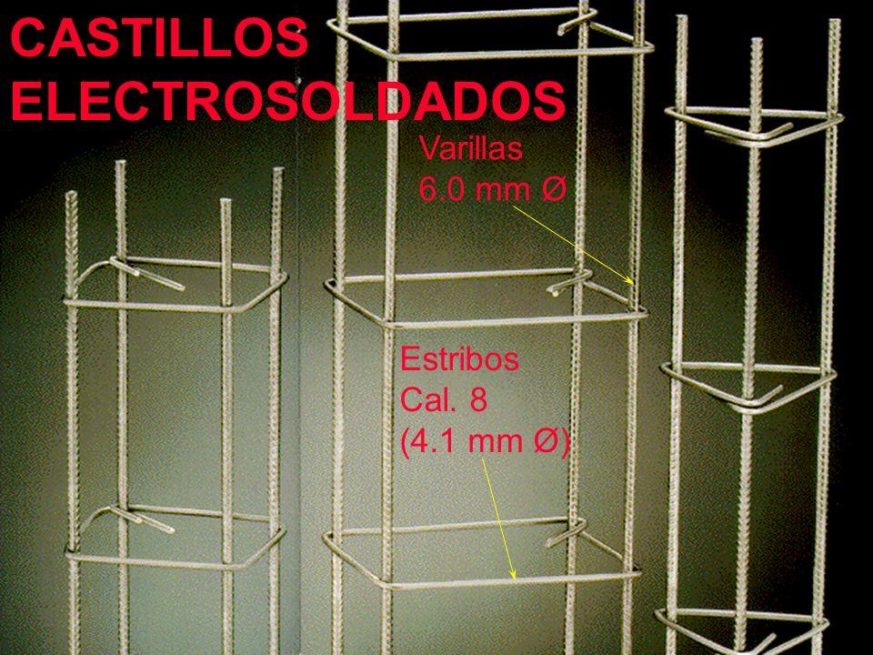 CASTILLOS ELECTROSOLDADOS Varillas 6.0 mm Ø Estribos Cal. 8 (4.1 mm Ø)