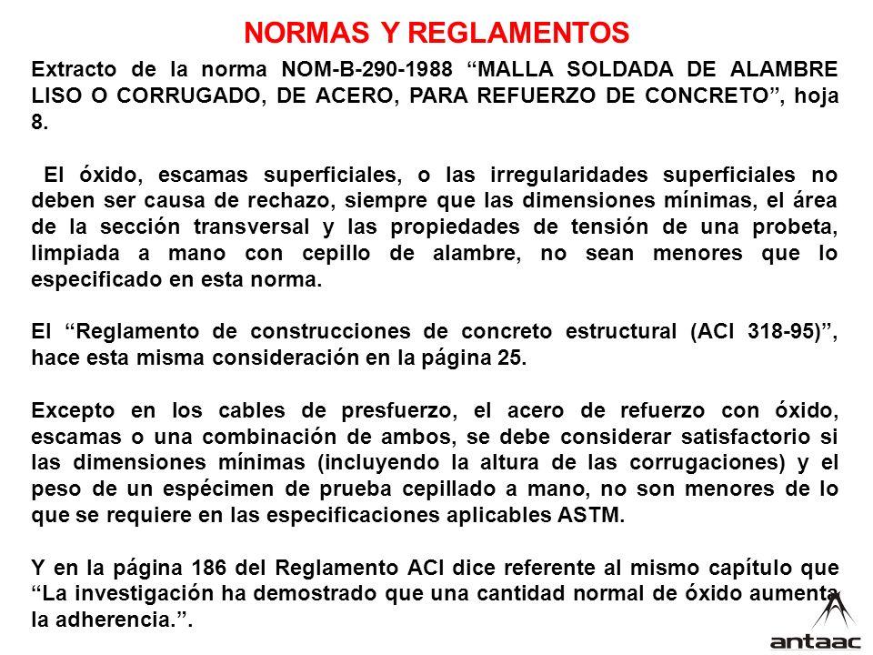 NORMAS Y REGLAMENTOS Extracto de la norma NOM-B-290-1988 MALLA SOLDADA DE ALAMBRE LISO O CORRUGADO, DE ACERO, PARA REFUERZO DE CONCRETO , hoja 8.